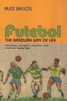 Futebol by Alex Bellos