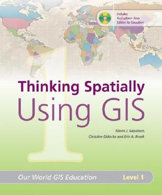 Thinking Spatially Using GIS by Eileen J Napoleon