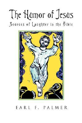 The Humor of Jesus: Sources of Laughter in the Bible
