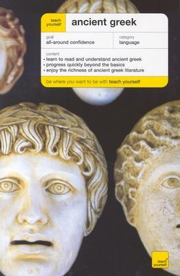 Teach Yourself Ancient Greek Complete Course by Gavin Betts