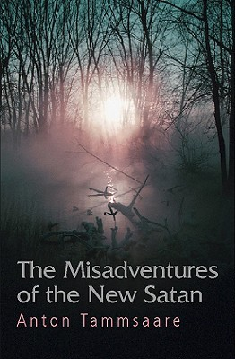 The Misadventures of the New Satan by A.H. Tammsaare