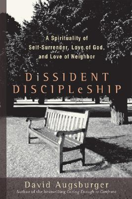Dissident Discipleship by David W. Augsburger