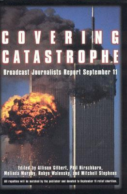 Covering Catastrophe by Allison Gilbert