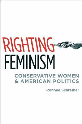 Righting Feminism by Ronnee Schreiber