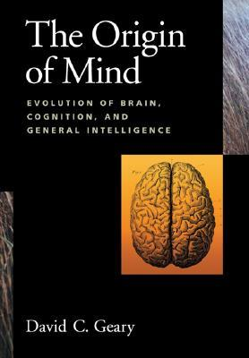 The Origin of Mind: Evolution of Brain, Cognition, and General Intelligence