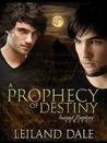 A Prophecy of Destiny (Ancient Prophecy, #1)