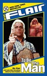 Ric Flair: To Be the Man