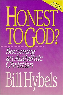 Honest to God? by Bill Hybels