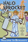 Halo and Sprocket: Welcome to Humanity (Halo and Sprocket, #1)