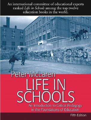 Life in Schools: An Introduction to Critical Pedagogy in the Foundations of Education