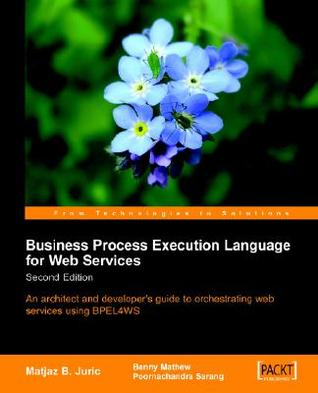Business Process Execution Language for Web Services 2nd Edition by Matjaz B. Juric