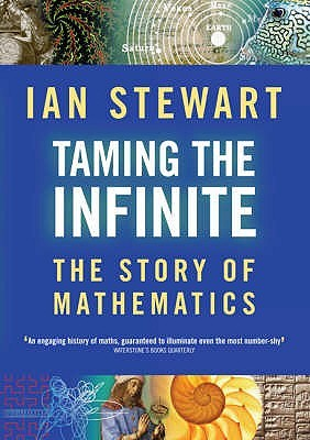 Taming The Infinite by Ian Stewart