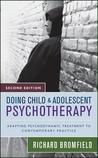 Doing Child and Adolescent Therapy: Adapting Psychodynamic Treatment to Contemporary Practice