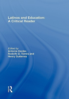 Latinos and Education by Antonia Darder