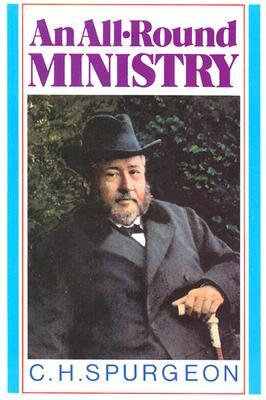 An All-Round Ministry by Charles H. Spurgeon