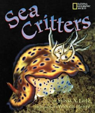 Sea Critters by Sylvia A. Earle