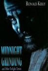 Midnight Grinding and Other Twilight Terrors