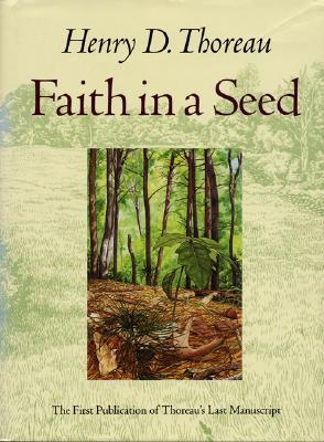 Faith in a Seed: The Dispersion of Seeds & Other Late Natural History Writings