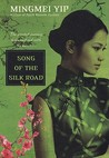 Song of the Silk Road by Mingmei Yip