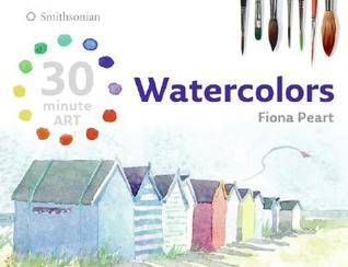 Download free Watercolors (30 minute ART) by Fiona Peart PDF