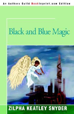 Black and Blue Magic by Zilpha Keatley Snyder