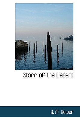 Starr of the Desert by B.M. Bower