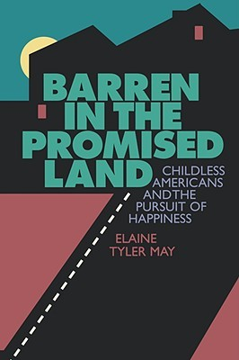 Barren in the Promised Land by Elaine T. May
