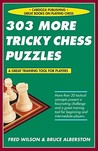 303 More Tricky Chess Puzzles