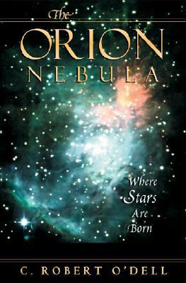 The Orion Nebula by C. Robert O'Dell