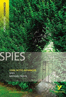 """York Notes Advanced - """"Spies"""" by Michael Frayn by York Notes"""