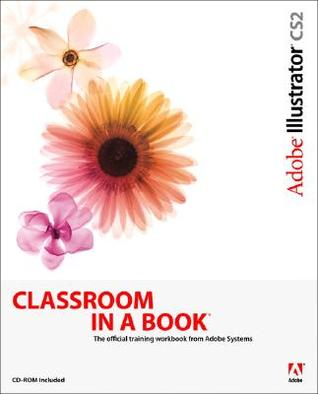 Adobe Illustrator CS2 Classroom in a Book [With CDROM] by Adobe Creative Team