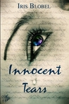Innocent Tears by Iris Blobel