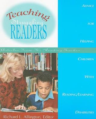 Teaching Struggling Readers: Articles from the Reading Teacher Richard L. Allington