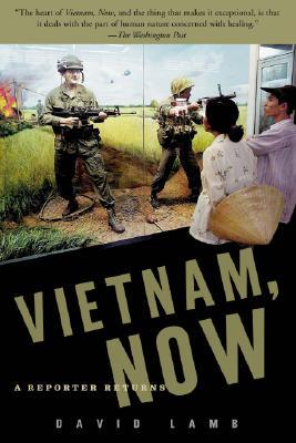 Vietnam, Now by David Lamb