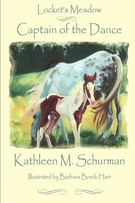 Locket's Meadow - Captain of the Dance by Kathleen M. Schurman