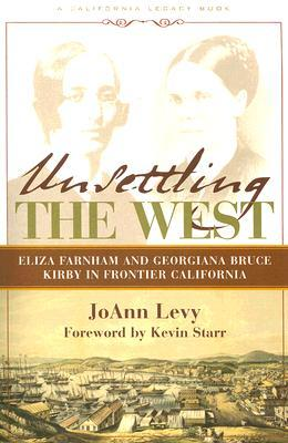 Unsettling the West: Eliza Franham and Georgiana Bruce Kirby in Frontier California