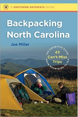 Backpacking North Carolina: The Definitive Guide to 43 Can