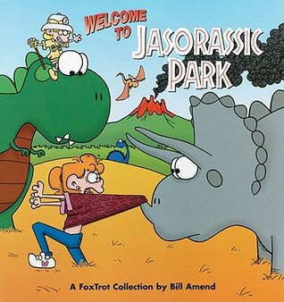 Welcome to Jasorassic Park by Bill Amend