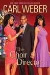 The Choir Director by Carl Weber