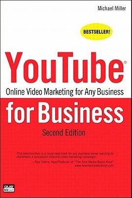 Youtube for Business: Online Video Marketing for Any Business, 2/E