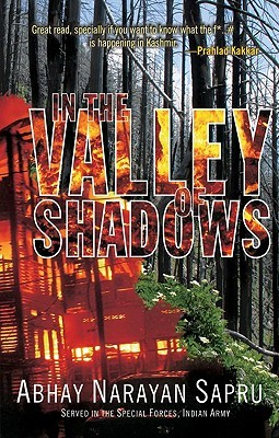 In the Valley of Shadows by Abhay Narayan Sapru