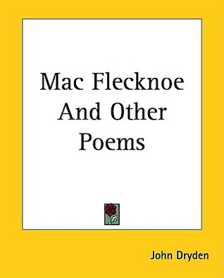 Mac Flecknoe and Other Poems