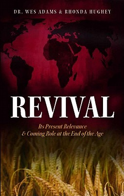 Revival: Its Present Relevance & Coming Role at the End of the Age
