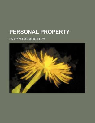 Personal Property by Harry Augustus Bigelow