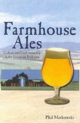 Farmhouse Ales by Phil Markowski