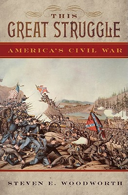 This Great Struggle by Steven E. Woodworth
