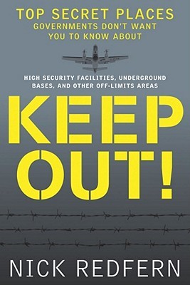 Keep Out! Top Secret Places Governments Don't Want You to Kno... by Nick Redfern