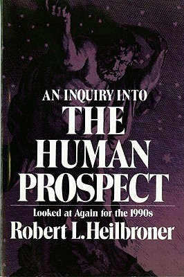 Review An Inquiry into the Human Prospect: Updated & Reconsidered for the 1990s PDF