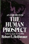 An Inquiry into the Human Prospect: Updated & Reconsidered for the 1990s