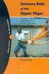 Somono Bala of the Upper Niger: River People, Charismatic Bards, and Misschieveous Music in a West African Culture